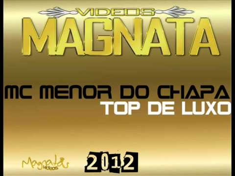 Baixar MC MENOR DO CHAPA - TOP DE LUXO