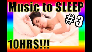 🔴 BEST instrumental MUSIC to SLEEP 😴 10HRS!!! ✅ #3