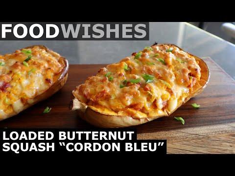 "Loaded Butternut Squash ""Cordon Bleu"" - Food Wishes"