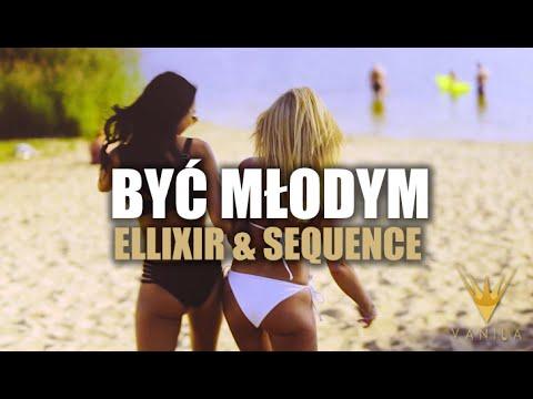 Ellixir & Sequence - Być Młodym (Oficjalny teledysk)
