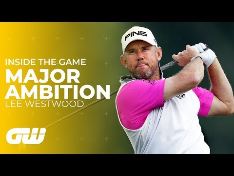 Will Lee Westwood Win a Major? | Inside The Game | Golfing World