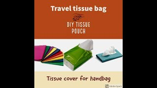 How to organise tissues for travel / DIY tissue bag