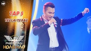 Phiên bản hoàn hảo   tập 5: Khắc Việt hát live Yêu lại từ đầu hay không cưỡng được