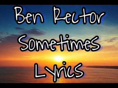 Lyrics - Ben Rector - Sometimes (lyric video)