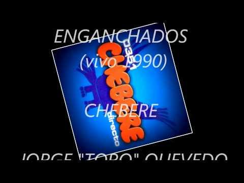 CHEBERE - ENGANCHADOS DEL TORO EN VIVO.wmv