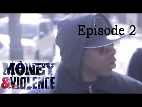 MONEY & VIOLENCE - Episode 2