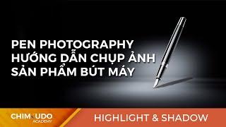 Pen photography - Hướng dẫn chụp ảnh sản phẩm bút máy