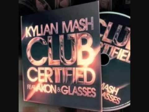 Kylian Mash feat. Akon & Glasses Malone - Club Certified HQ