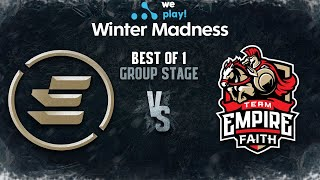 EPG vs Empire Faith Bo1 - WePlay! Winter Madness - Group Stage