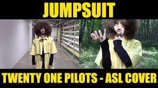 Jumpsuit - Twenty One Pilots ASL Music Video