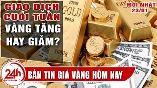 Giá vàng hôm nay 23/1Tiếp tục giảm. cập nhật bảng giá vàng sjc mới nhất hôm nay