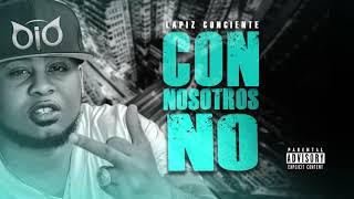 Lapiz Conciente - Con Nosotros No (Audio Oficial) CODIGOS EL ALBUM