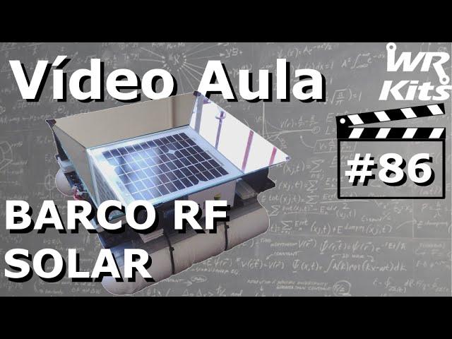 BARCO RF MOVIDO A ENERGIA SOLAR | Vídeo Aula #86