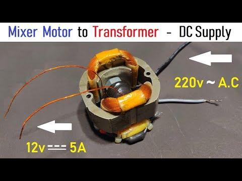 12V 5 Amps Supply for DC Motor using 220v Mixer Motor as Transformer