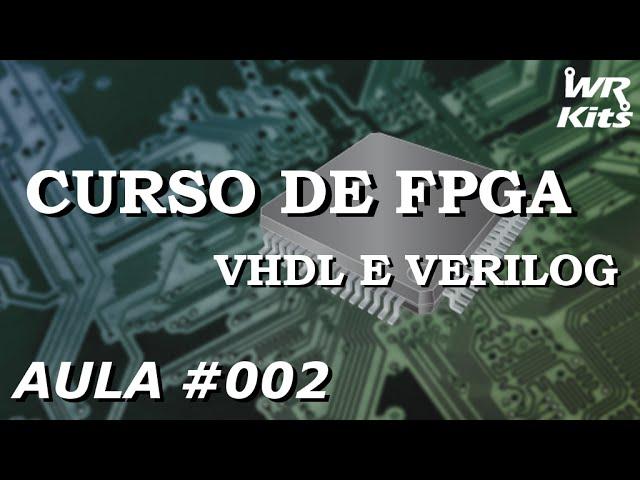 GRAVANDO UM CÓDIGO NO FPGA | Curso de FPGA #002