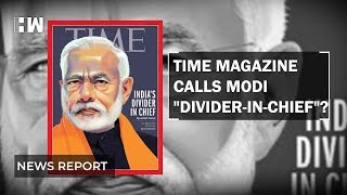 """Elections 2019: Why did TIME cover story call PM Modi """"Divider in Chief""""?"""