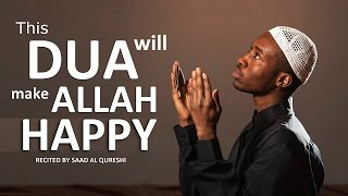 This Beautiful Dua Will Make ALLAH Very Very Happy - Must Listen!