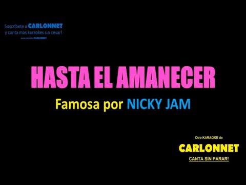 Hasta el amanecer - Nicky Jam (Karaoke)