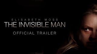 The Invisible Man - Official Tra HD