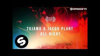 Tujamo & Jacob Plant - All Night (Original Mix)
