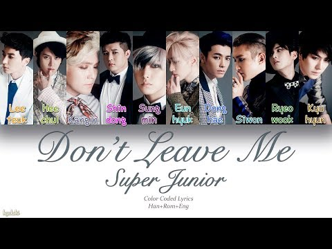 Super Junior (슈퍼주니어) – Don't Leave Me (Color Coded Lyrics) [Han/Rom/Eng]