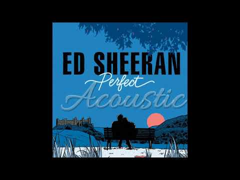 Ed Sheeran - Perfect [Official Acoustic]