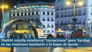 """Madrid estudia establecer """"excepciones"""" para Navidad en las reuniones familiares y el toque de queda"""