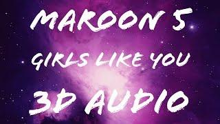 Girls Like You ||  Maroon 5 || 3D Audio
