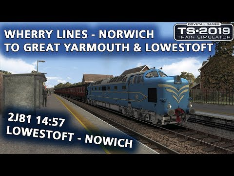 Train Simulator 2019: 2J81 14:57 Lowestoft - Nowich