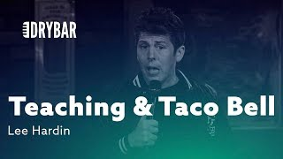 Teaching & Taco Bell. Lee Hardin