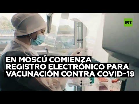 Comienza el registro electrónico para la vacunación contra el covid-19 en Moscú