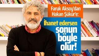 FARUK AKSOY'DAN HAKAN ŞÜKÜR'E ÇOK SERT SÖZLER! (Cuma Obuz-Gazeteciler)