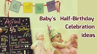 6 Month Birthday Celebration Ides| Baby's Half Birthday Celebration