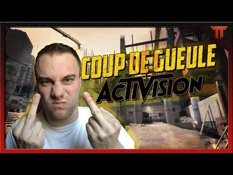 COUP DE GUEULE CONTRE ACTIVISION - YouTube