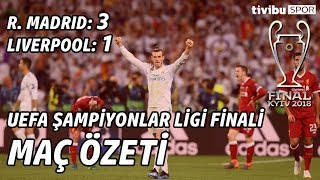 UEFA Şampiyonlar Ligi Finali   Real Madrid 3-1 Liverpool Maç Özeti