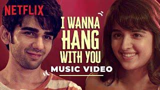 I Wanna Hang With You – Shirley Setia – Maska – Netflix Web Series