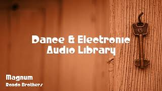 🎵 Magnum - Rondo Brothers 🎧 No Copyright Music 🎶 Dance & Electronic Music