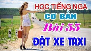 Bài 55: Cách đặt xe taxi | Học Tiếng Nga cơ bản | Hoàng Video