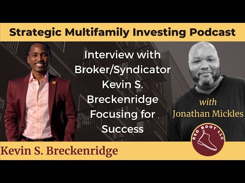 Interview with Broker/Syndicator Kevin S. Breckenridge Focusing for Success