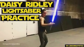 Daisy Ridley Lightsaber Practice