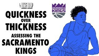 Quickness Over Thickness: Assessing the Sacramento Kings