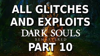 Dark Souls Remastered - All Glitches and Exploits - PART 10 (FINAL)