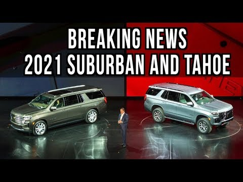 Just Arrived: All-New 2021 Chevy Tahoe & 2021 Chevy Suburban
