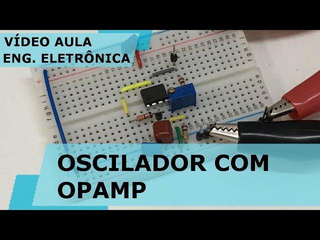 OSCILADOR COM AMPLIFICADOR OPERACIONAL | Vídeo Aula #196