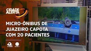 Micro-ônibus de Juazeiro capota com 20 pacientes