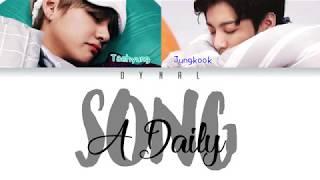 BTS (방탄소년단) - V and Jungkook - 'A DAILY SONG' (매일 듣는 노래)(Color Coded Lyrics Eng/Rom/Han/가사)