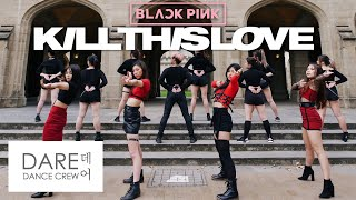 BLACKPINK - Kill This Love Dance Cover by DARE 데어 from Australia