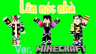 [MC Film]Lên nóc nhà phiên bản Minecraft (Hài - bựa)