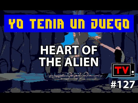 Yo Tenía Un Juego TV #127 - Heart Of The Alien (Mega CD / Sega CD)