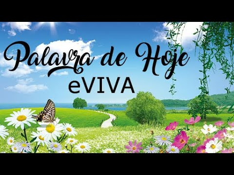 PALAVRA DE HOJE 09 DE FEVEREIRO eVIVA MENSAGEM MOTIVACIONAL PARA REFLEXÃO DE VIDA - BOM DIA!